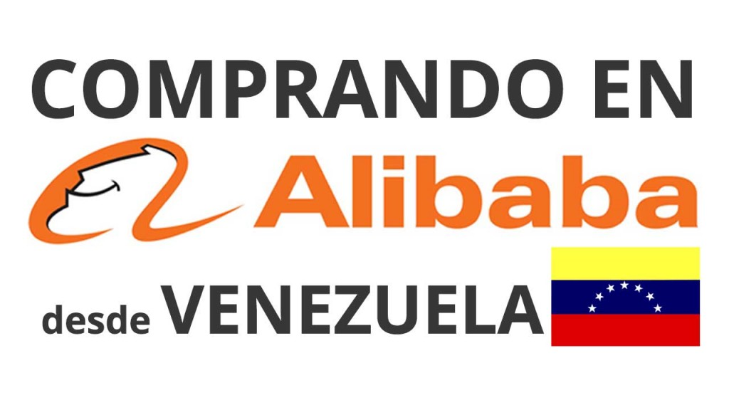 Cómo comprar en Alibaba desde Venezuela