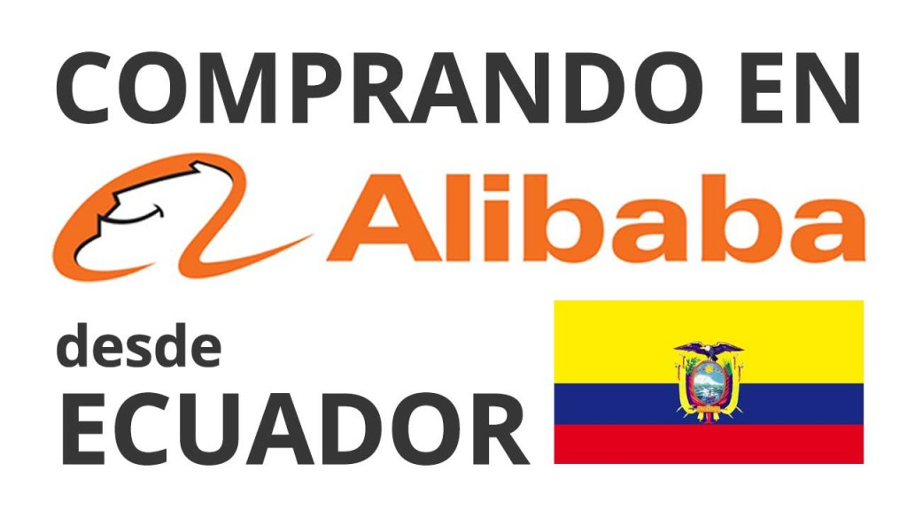 Importar Alibaba a Ecuador
